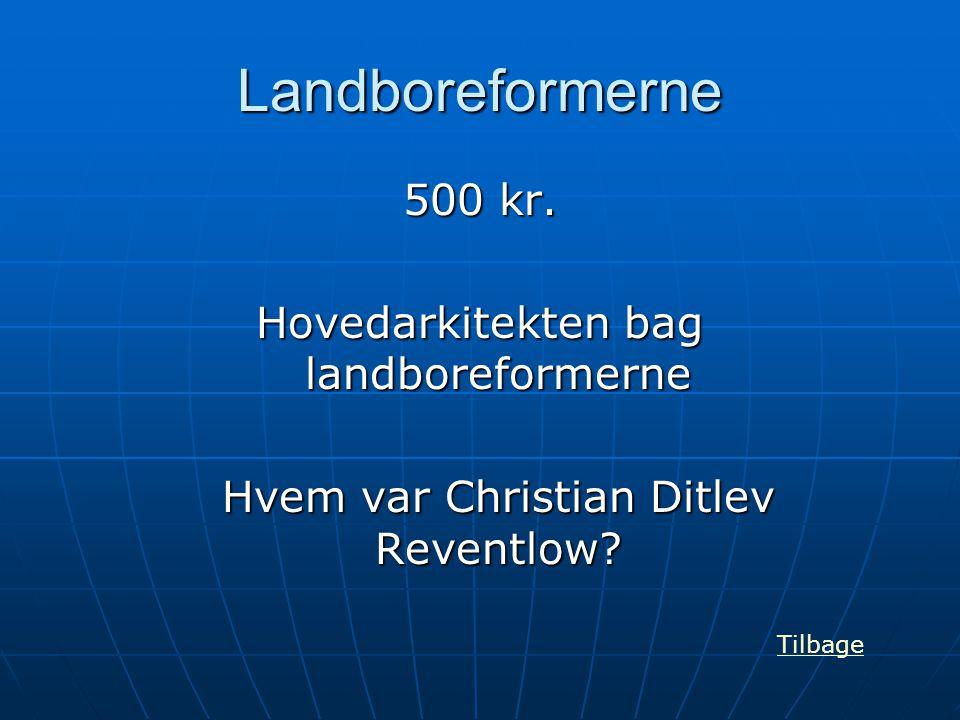 Landboreformerne 500 kr. Hovedarkitekten bag landboreformerne