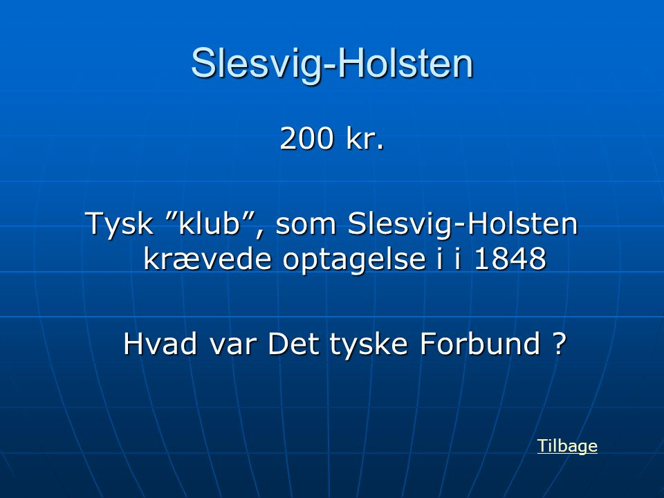 Slesvig-Holsten 200 kr. Tysk klub , som Slesvig-Holsten krævede optagelse i i 1848. Hvad var Det tyske Forbund