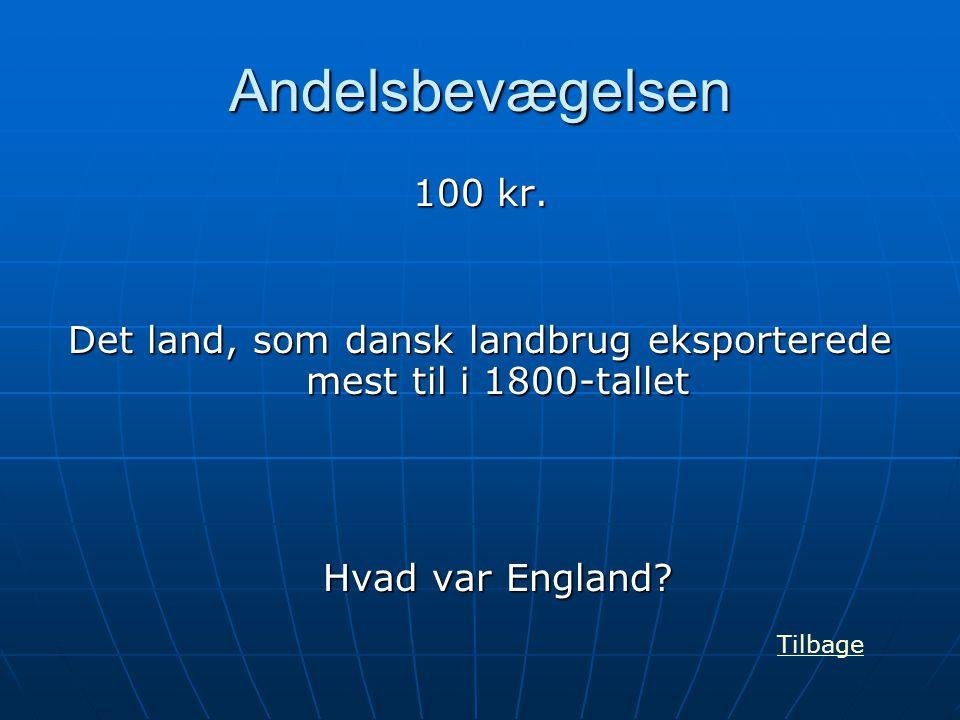 Det land, som dansk landbrug eksporterede mest til i 1800-tallet