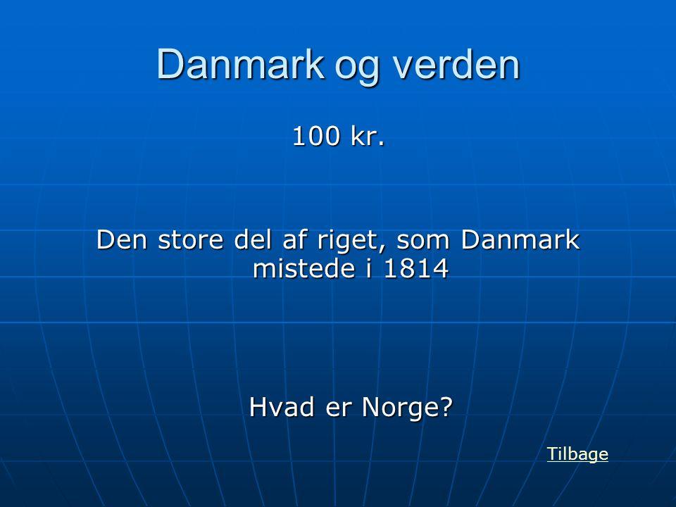 Den store del af riget, som Danmark mistede i 1814