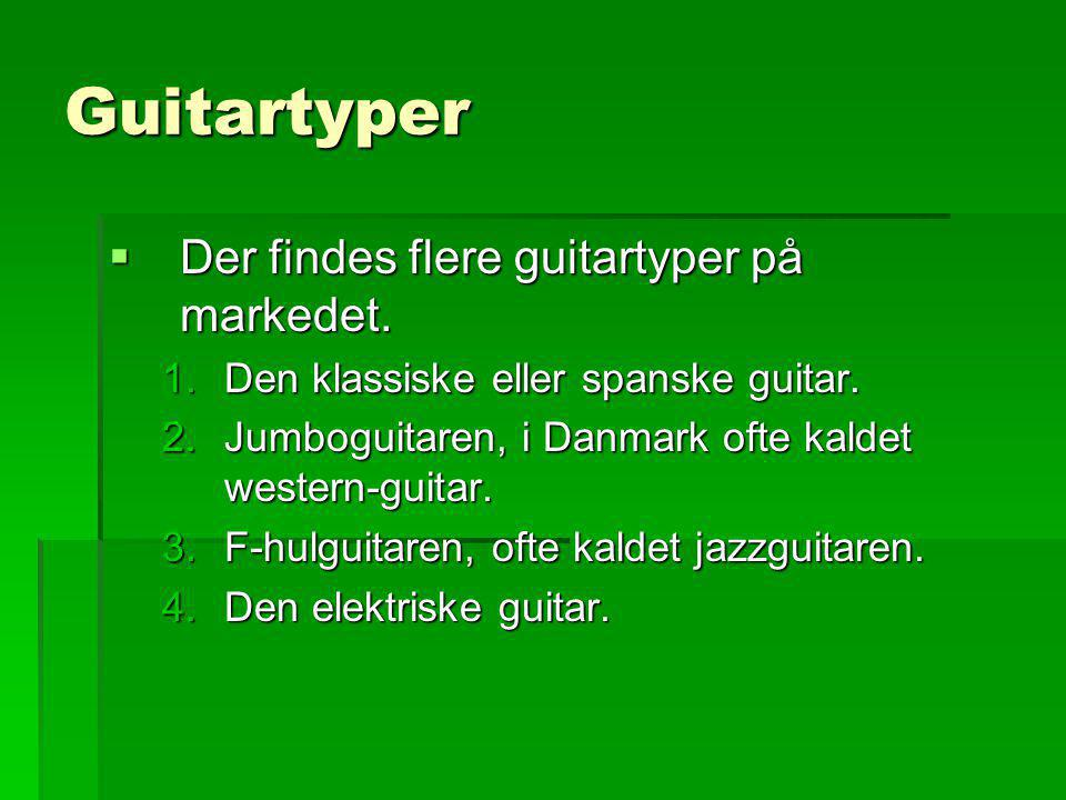 Guitartyper Der findes flere guitartyper på markedet.