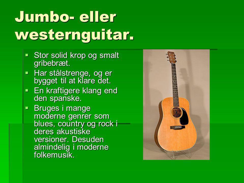 Jumbo- eller westernguitar.