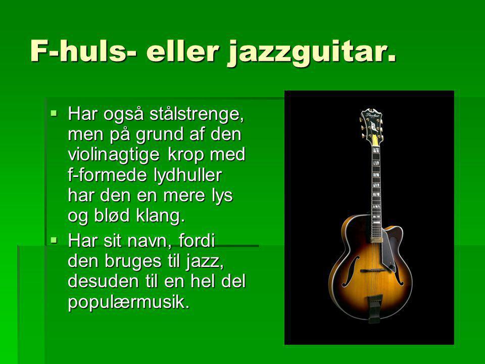 F-huls- eller jazzguitar.