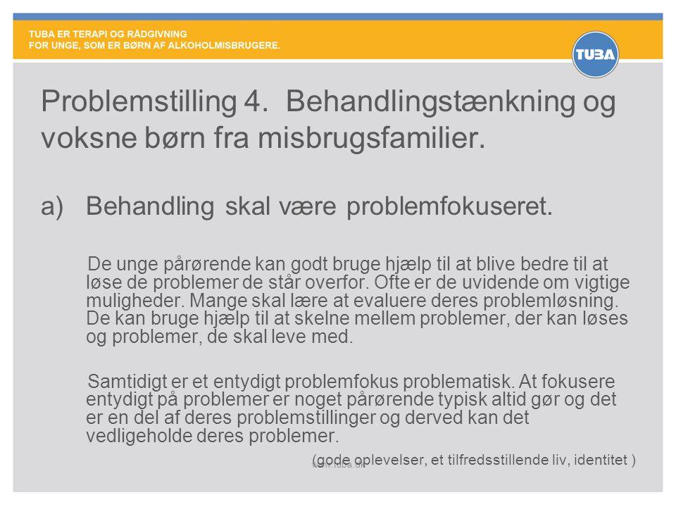 Problemstilling 4. Behandlingstænkning og voksne børn fra misbrugsfamilier.