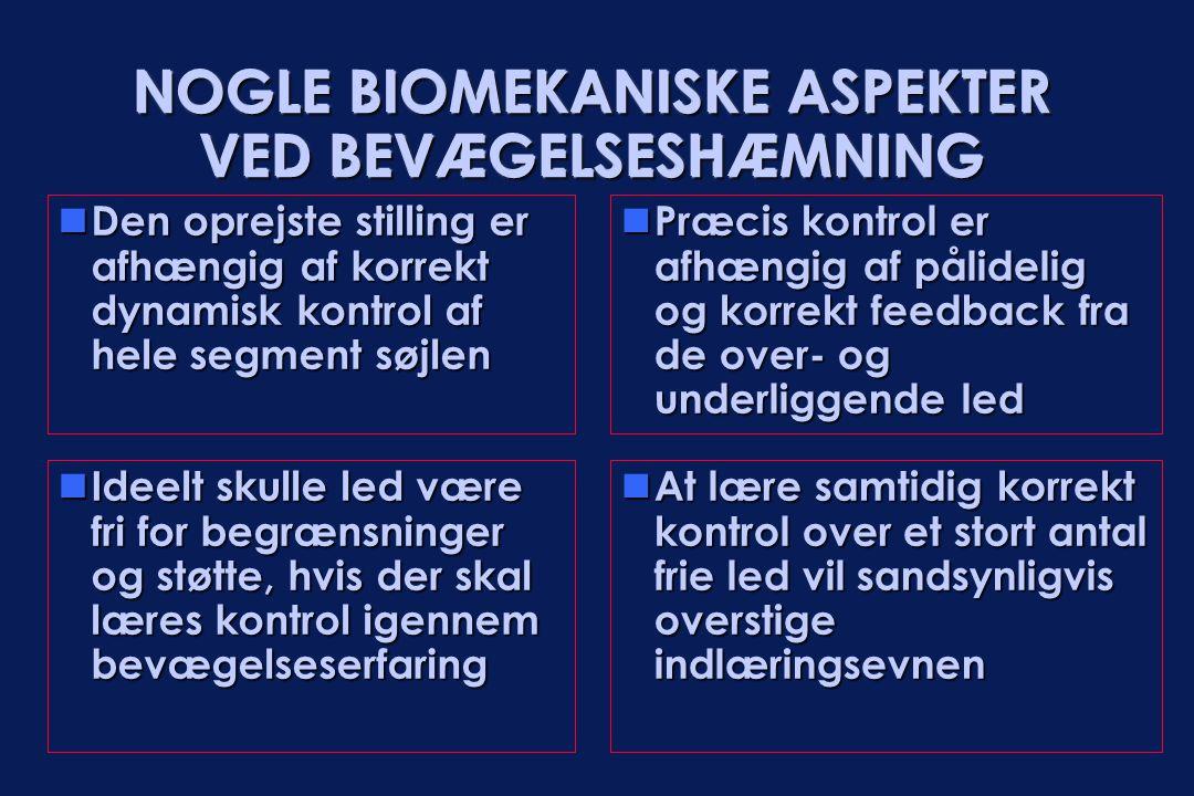 NOGLE BIOMEKANISKE ASPEKTER VED BEVÆGELSESHÆMNING