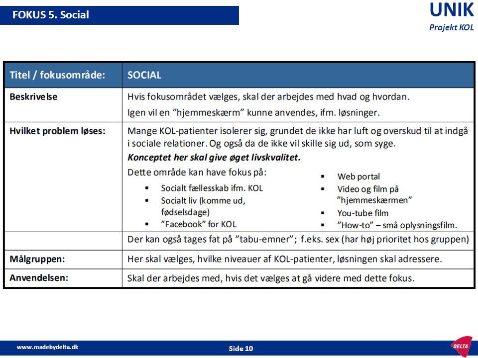 UNIK Projekt KOL FOKUS 5. Social www.madebydelta.dk Side 10
