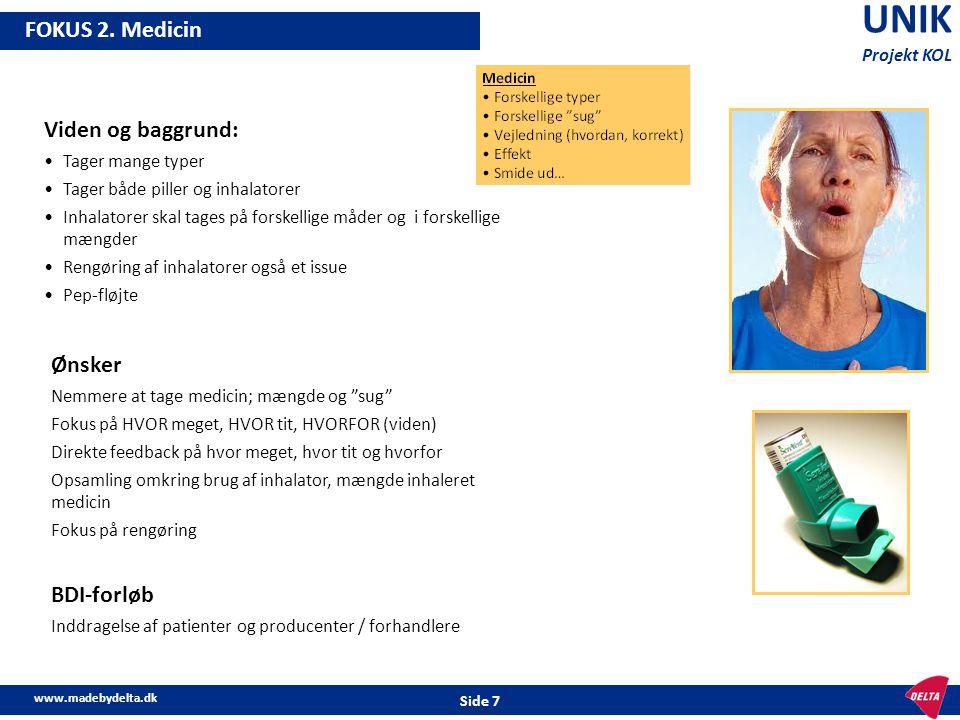 UNIK FOKUS 2. Medicin Viden og baggrund: Ønsker BDI-forløb Projekt KOL
