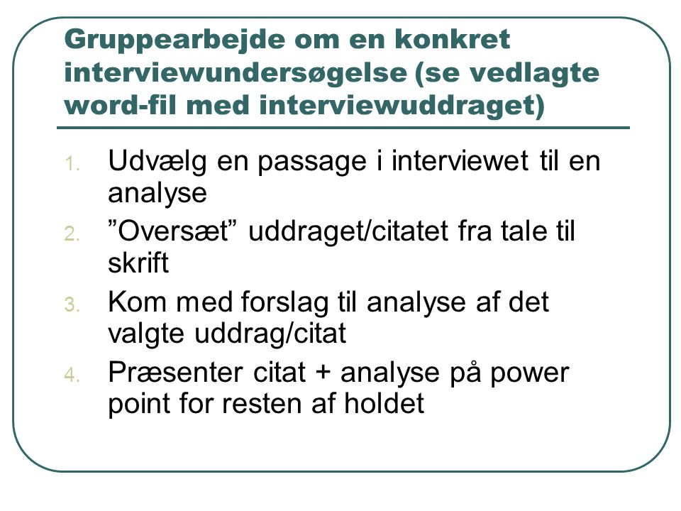 Udvælg en passage i interviewet til en analyse