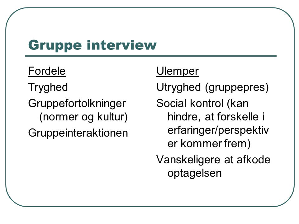 Gruppe interview Fordele Tryghed