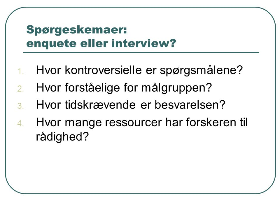 Spørgeskemaer: enquete eller interview