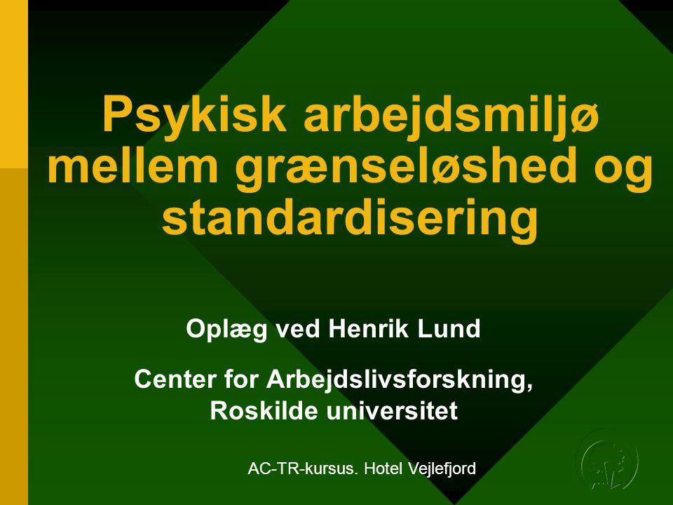 Psykisk arbejdsmiljø mellem grænseløshed og standardisering