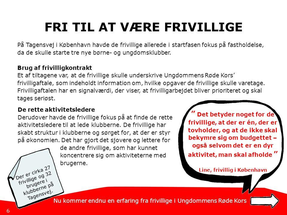 FRI TIL AT VÆRE FRIVILLIGE Line, frivillig i København