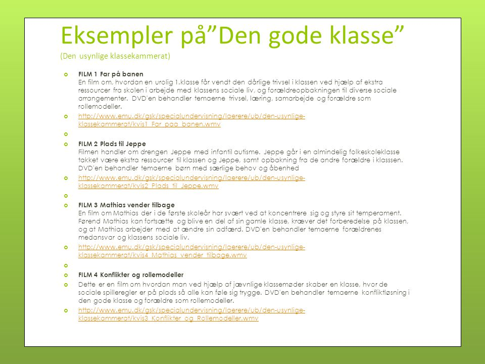 Eksempler på Den gode klasse (Den usynlige klassekammerat)