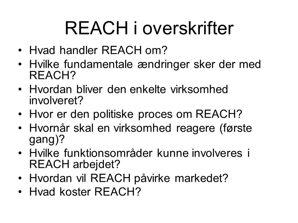 REACH i overskrifter Hvad handler REACH om