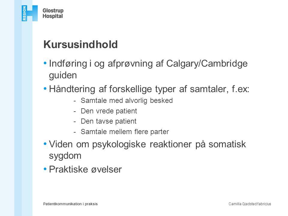 Kursusindhold Indføring i og afprøvning af Calgary/Cambridge guiden
