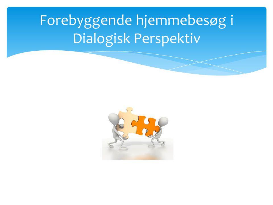 Forebyggende hjemmebesøg i Dialogisk Perspektiv
