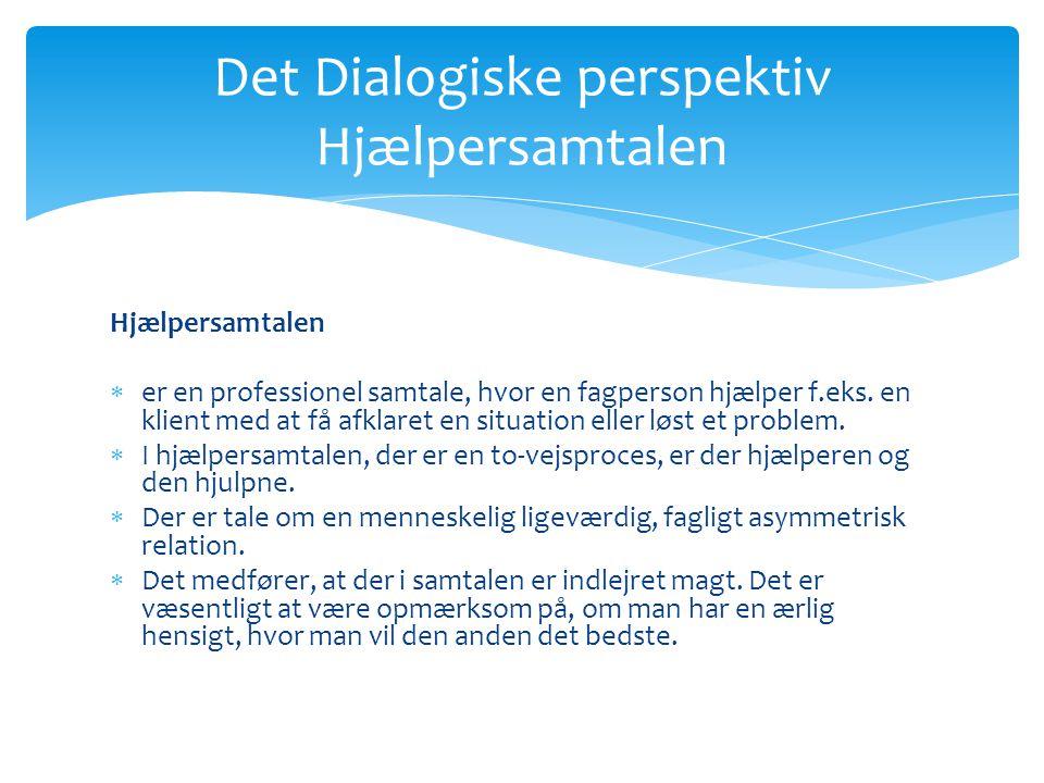 Det Dialogiske perspektiv Hjælpersamtalen