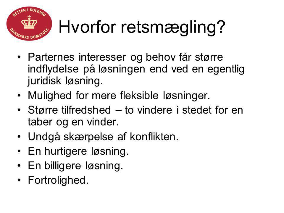 Helle Fløystrup Hvorfor retsmægling Parternes interesser og behov får større indflydelse på løsningen end ved en egentlig juridisk løsning.