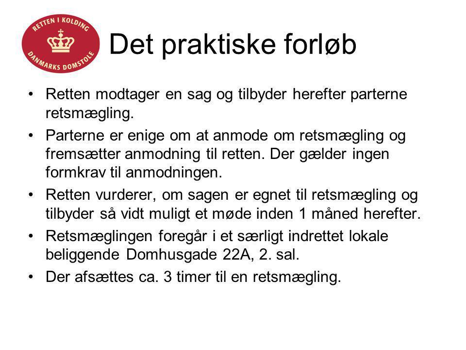 Helle Fløystrup Det praktiske forløb. Retten modtager en sag og tilbyder herefter parterne retsmægling.