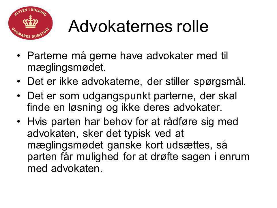 Helle Fløystrup Advokaternes rolle. Parterne må gerne have advokater med til mæglingsmødet. Det er ikke advokaterne, der stiller spørgsmål.