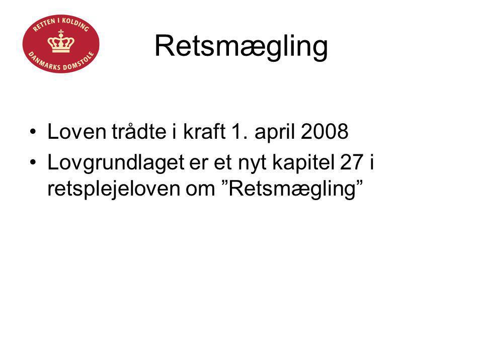 Retsmægling Loven trådte i kraft 1. april 2008