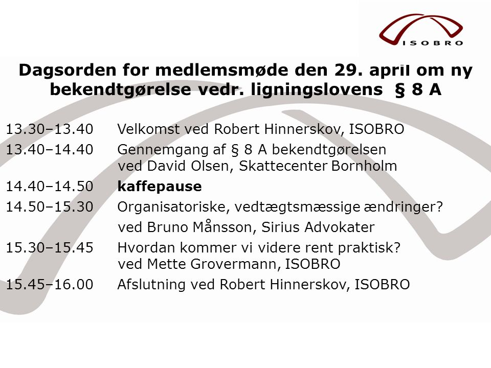 Dagsorden for medlemsmøde den 29. april om ny bekendtgørelse vedr