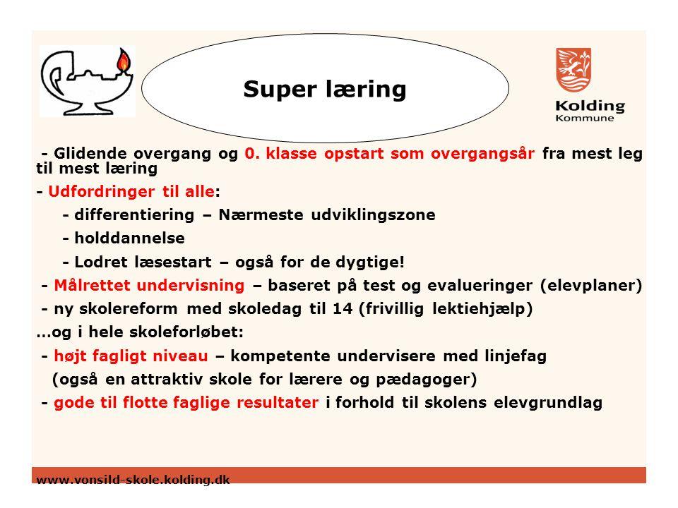 Super læring - Glidende overgang og 0. klasse opstart som overgangsår fra mest leg til mest læring.