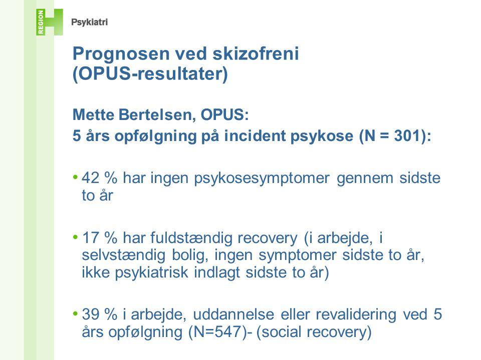 Prognosen ved skizofreni (OPUS-resultater)