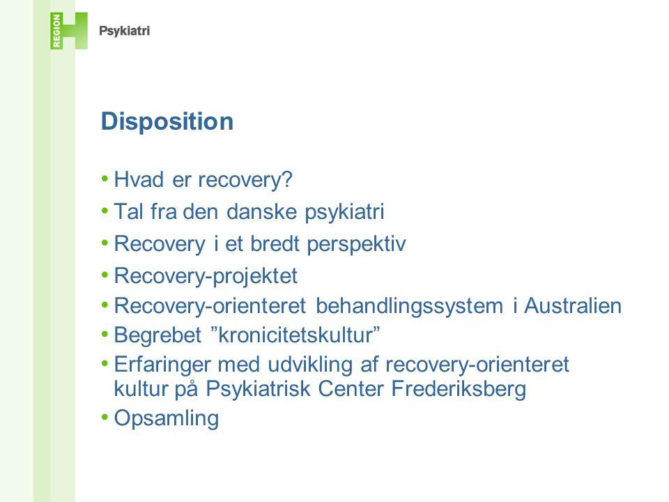 Disposition Hvad er recovery Tal fra den danske psykiatri