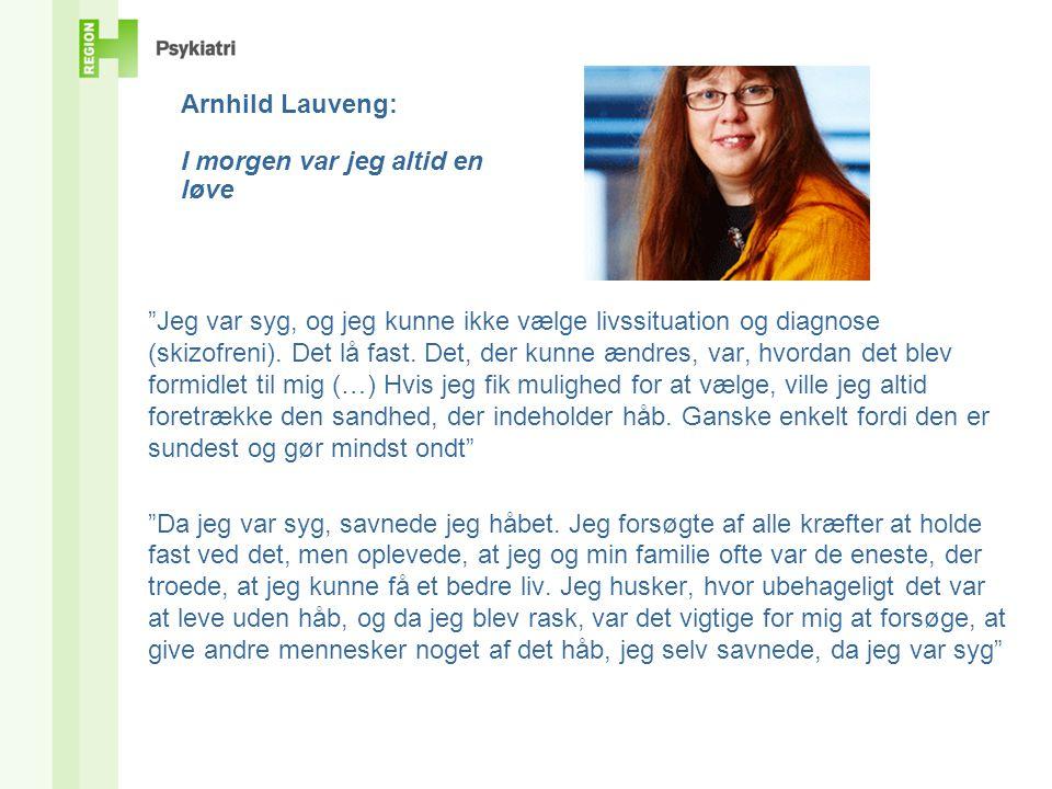 Arnhild Lauveng: I morgen var jeg altid en løve
