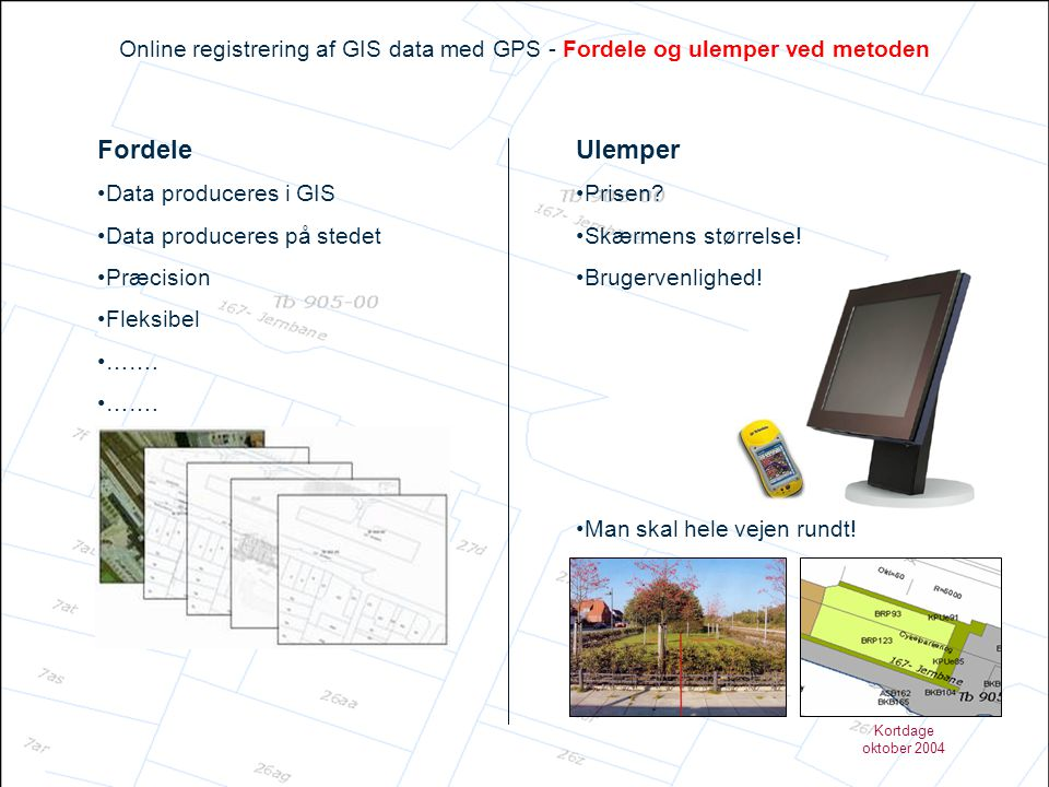 Online registrering af GIS data med GPS - Fordele og ulemper ved metoden