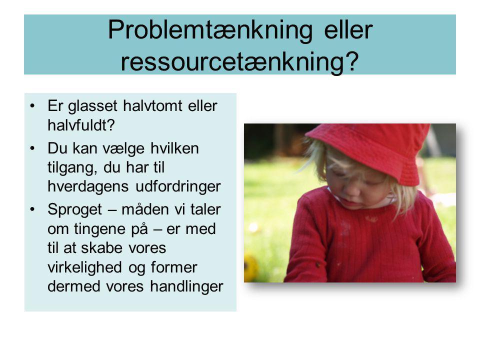 Problemtænkning eller ressourcetænkning