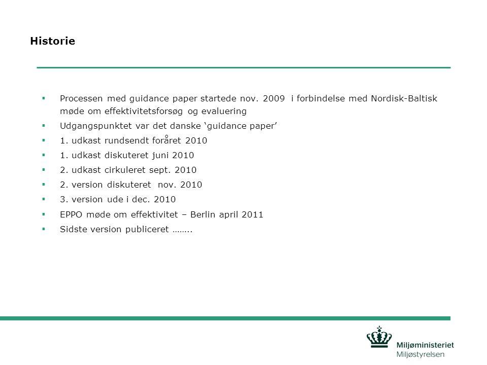 Historie Processen med guidance paper startede nov. 2009 i forbindelse med Nordisk-Baltisk møde om effektivitetsforsøg og evaluering.