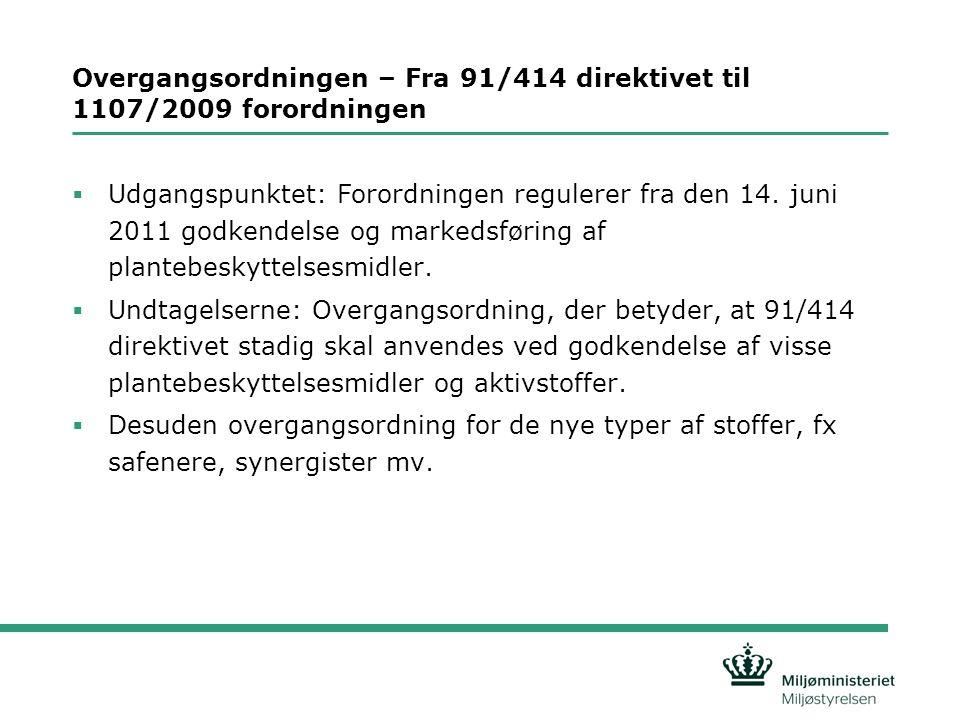 Overgangsordningen – Fra 91/414 direktivet til 1107/2009 forordningen
