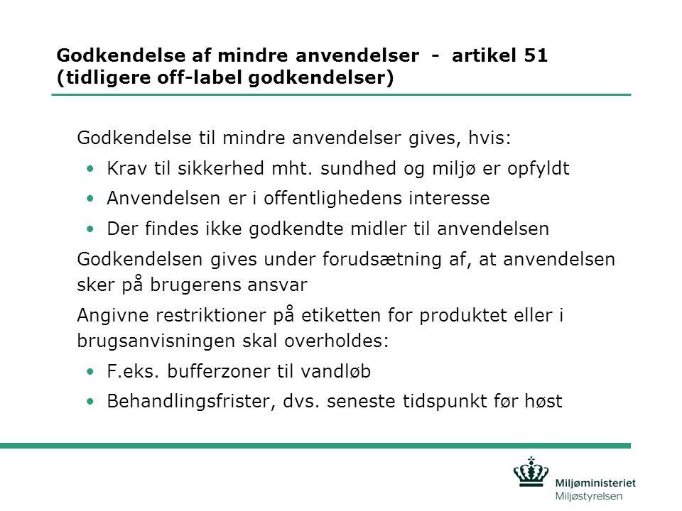 Godkendelse af mindre anvendelser - artikel 51 (tidligere off-label godkendelser)