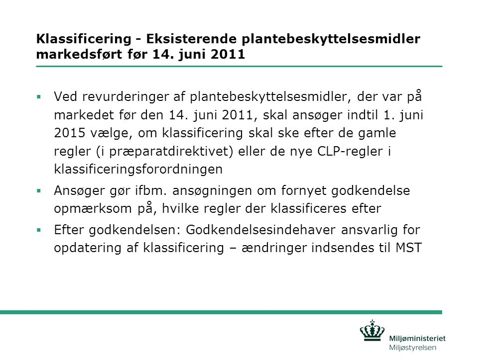 Klassificering - Eksisterende plantebeskyttelsesmidler markedsført før 14. juni 2011