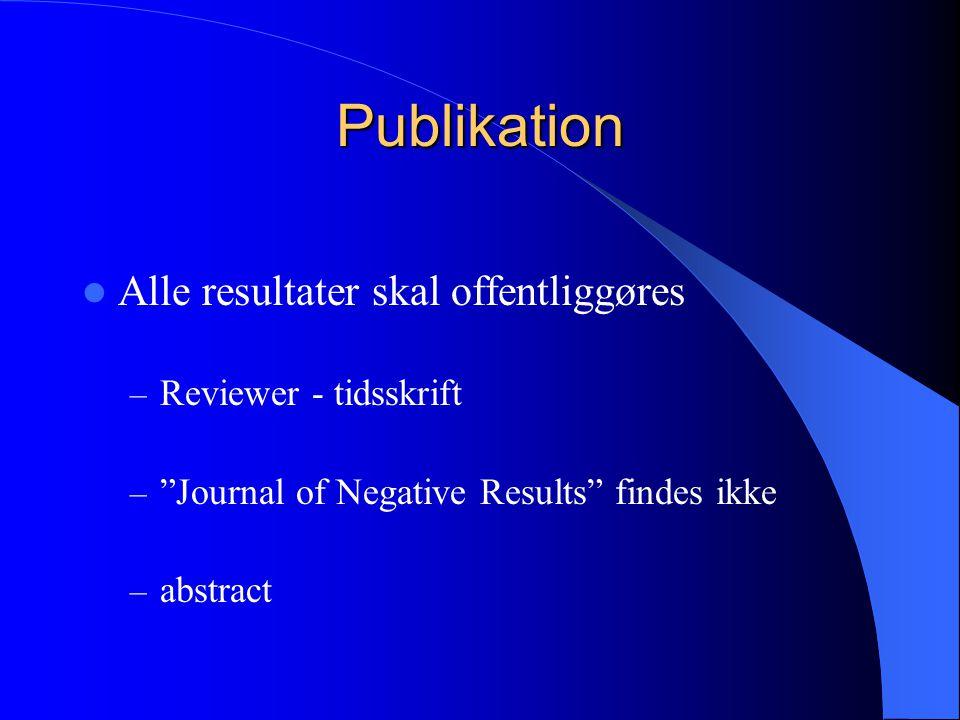Publikation Alle resultater skal offentliggøres Reviewer - tidsskrift