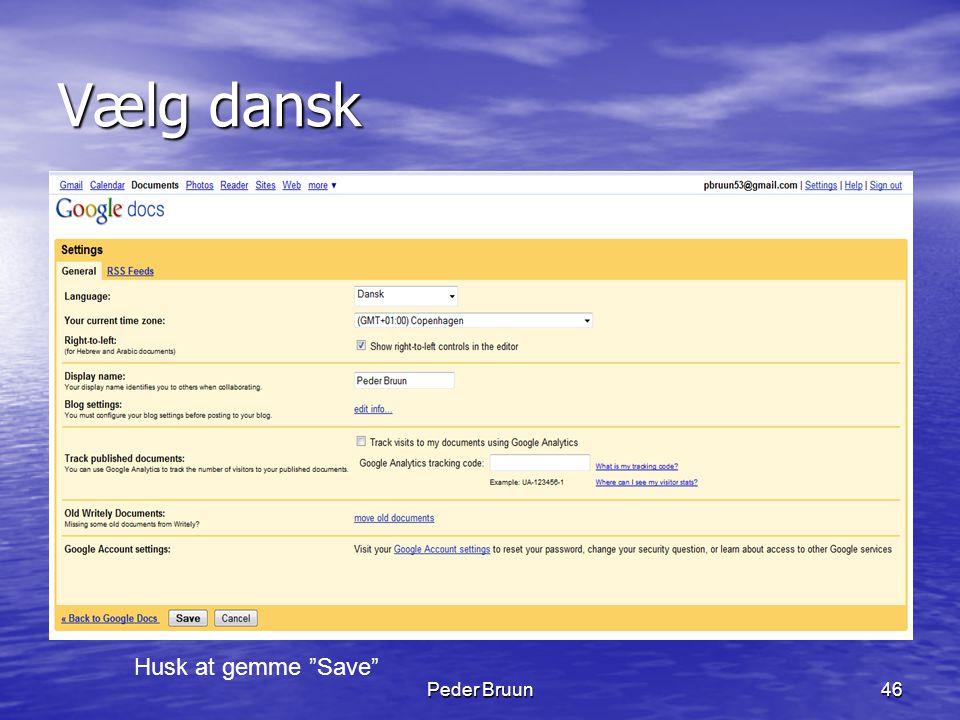 Vælg dansk Husk at gemme Save Peder Bruun