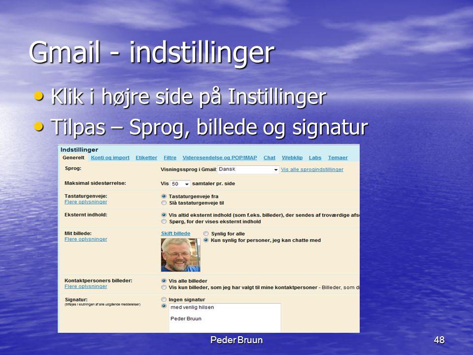 Gmail - indstillinger Klik i højre side på Instillinger