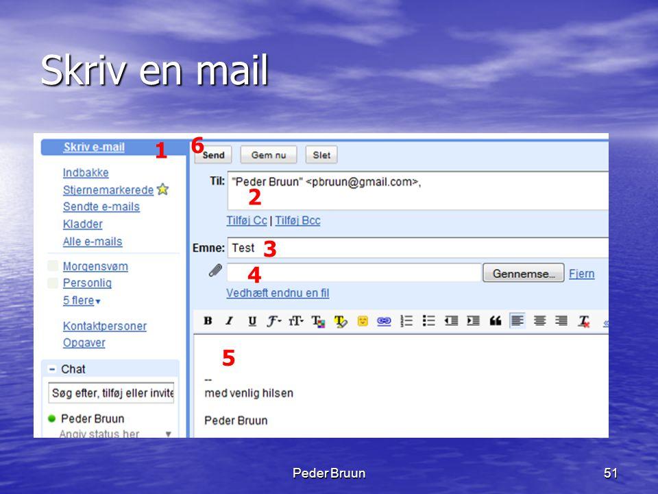 Skriv en mail 6 1 2 3 4 5 Peder Bruun