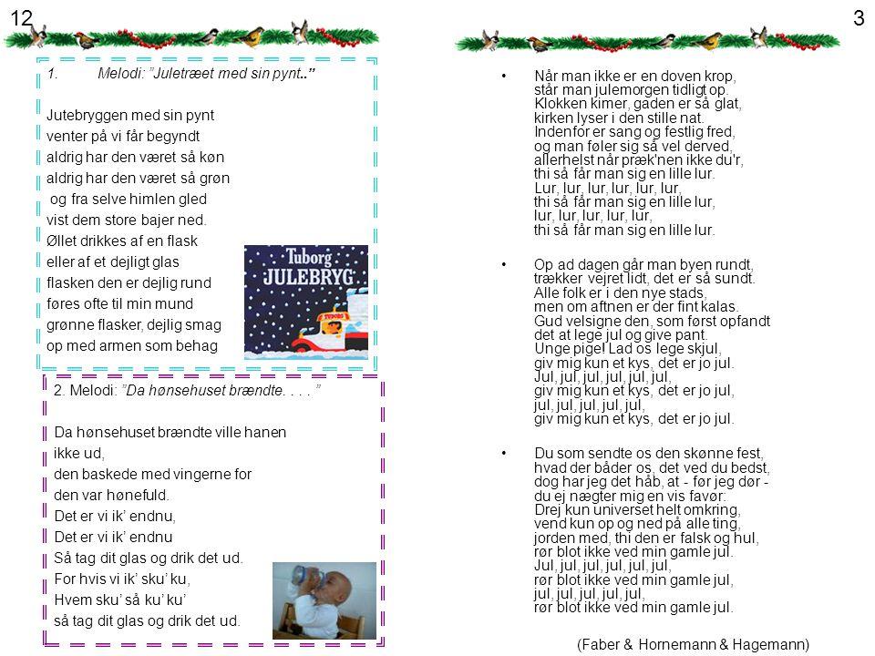 12 3 Melodi: Juletræet med sin pynt..