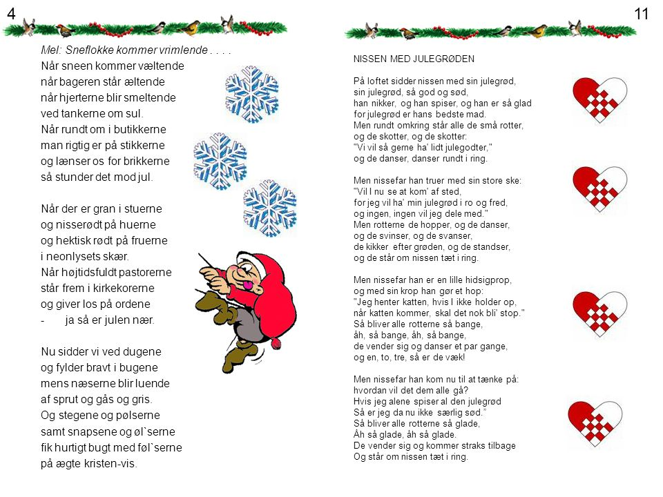 4 11 Mel: Sneflokke kommer vrimlende . . . . Når sneen kommer væltende