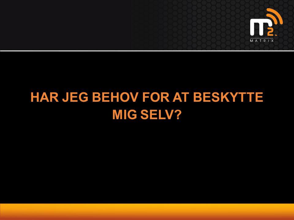 HAR JEG BEHOV FOR AT BESKYTTE