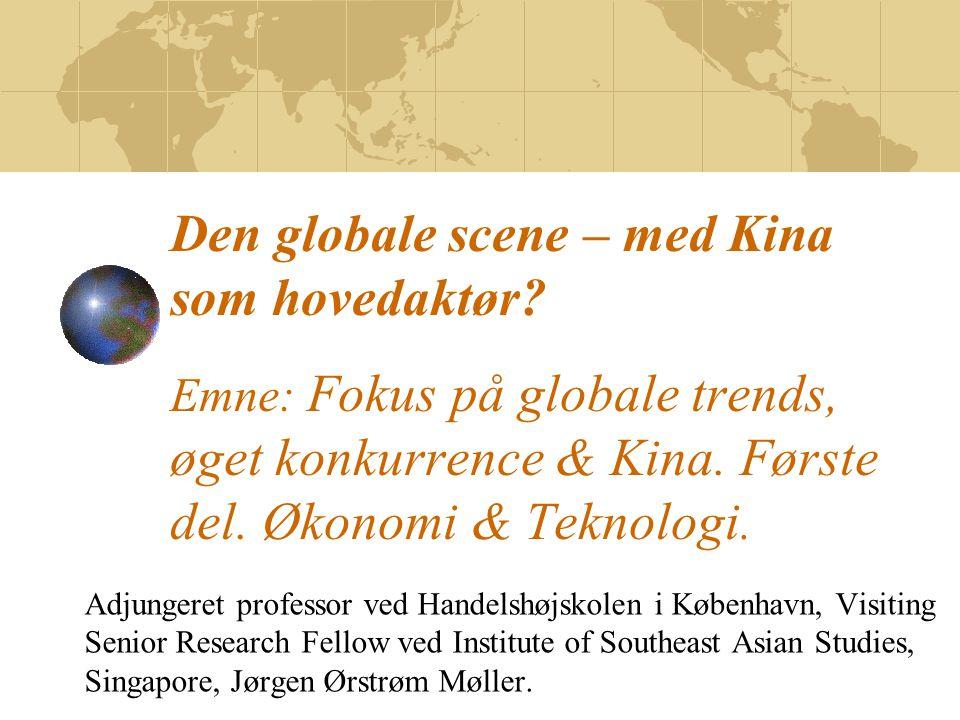 Den globale scene – med Kina som hovedaktør