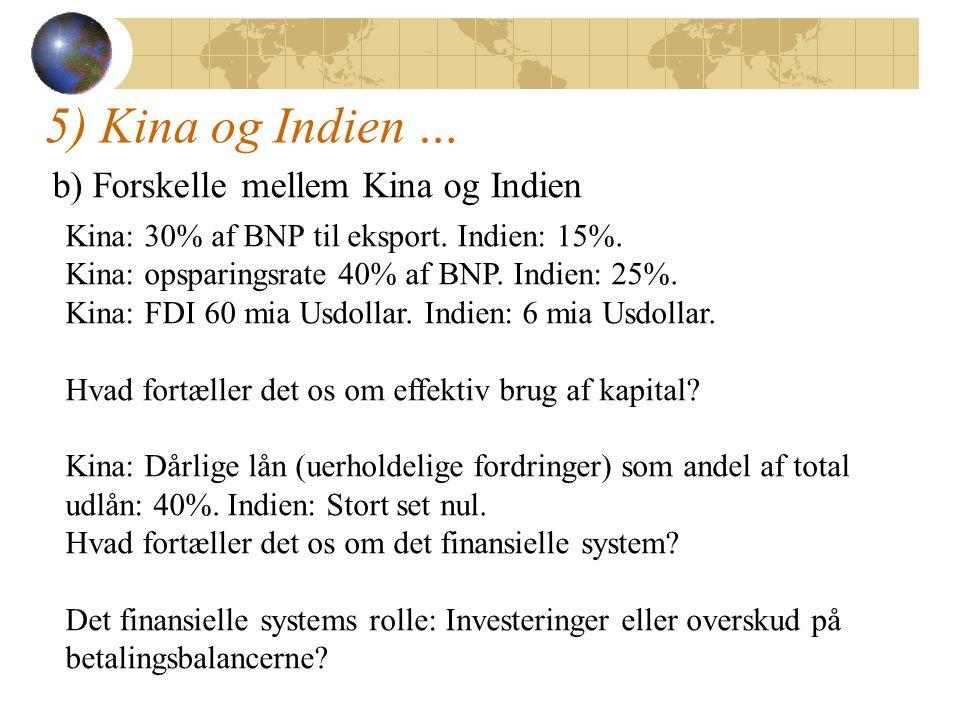 5) Kina og Indien … b) Forskelle mellem Kina og Indien