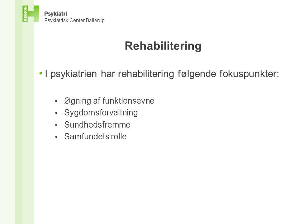 Rehabilitering I psykiatrien har rehabilitering følgende fokuspunkter: