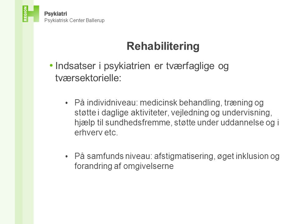 Rehabilitering Indsatser i psykiatrien er tværfaglige og tværsektorielle: