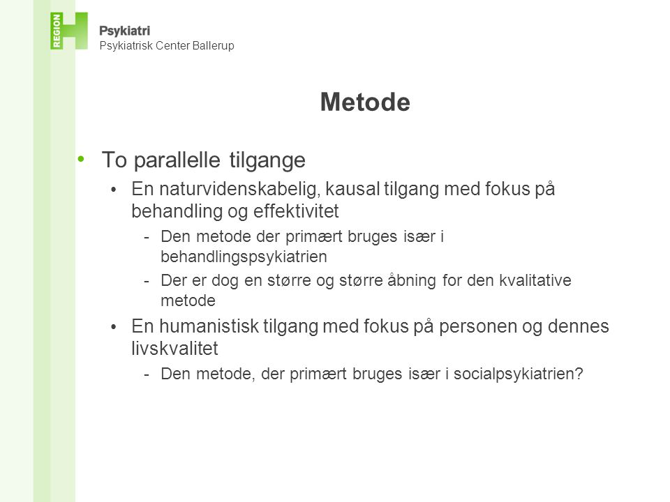 Metode To parallelle tilgange