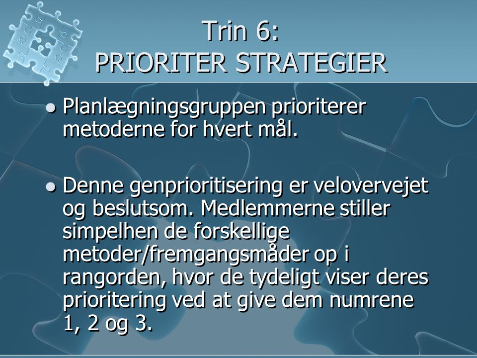 Trin 6: PRIORITER STRATEGIER