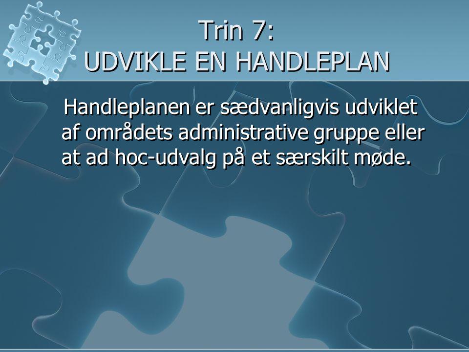 Trin 7: UDVIKLE EN HANDLEPLAN
